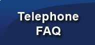 Telephone FAQ's